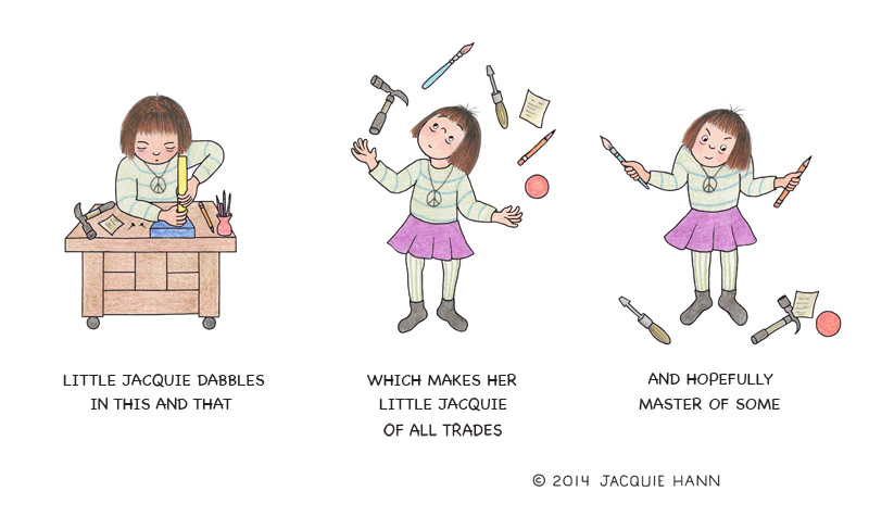 Little Jacquie of All Trades by Jacquie Hann